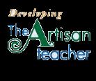 Developing the Artisan Teacher